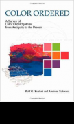 Rolf G. Kuehni u. Andreas Schwarz. - Color Ordered: A Survey of Color Systems from Antiquity to the Present